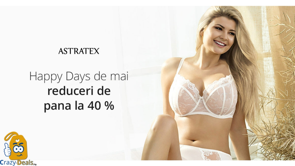 Happy days de Mai pana la -40% reducere pe Astratex