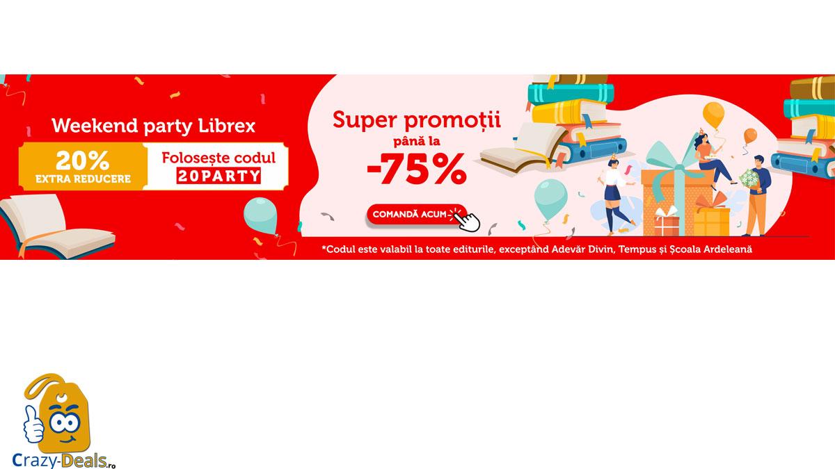 Weekend Party Librex, 21 - 23 mai, cu reduceri de până la 75% + EXTRA cod reducere de 20%