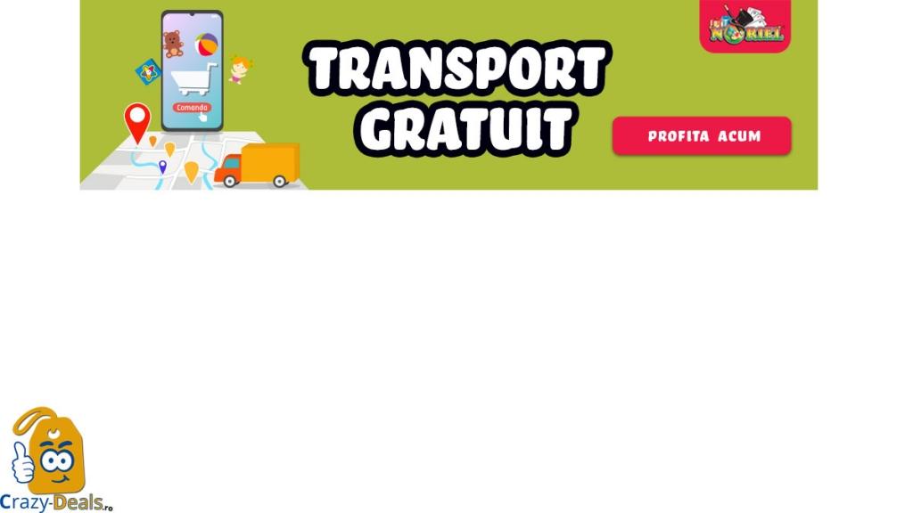 Transport Gratuit la toate comenzile pe Noriel 10 - 12 Mai
