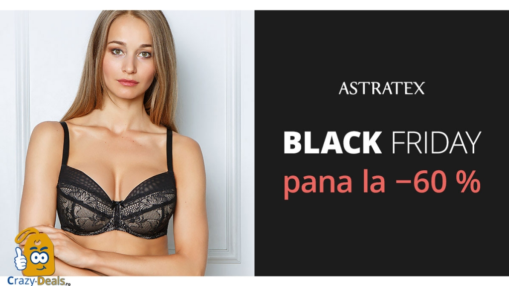 Black Friday cu pana la -60% reduceri pe Astratex