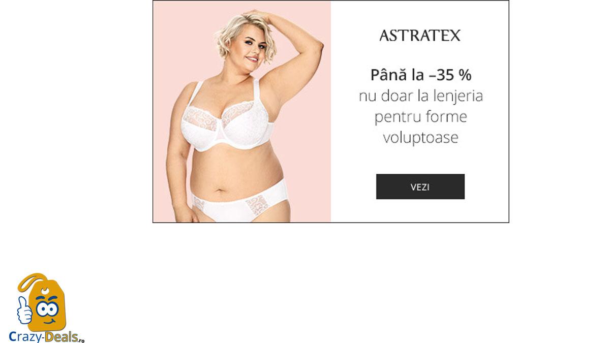 Astratex Reduceri de pana la -35% nu doar la lenjeria pentru forme voluptoase