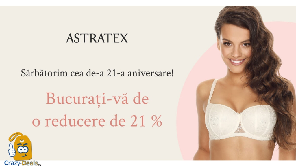 Sarbatoreste cu Astratex cea de-a 21-a aniversare. cod reducere 21%