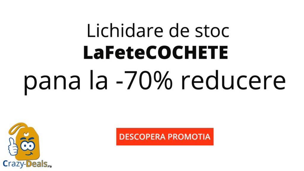 Lichidare de stoc LaFeteCOCHETE pana la -70% reducere