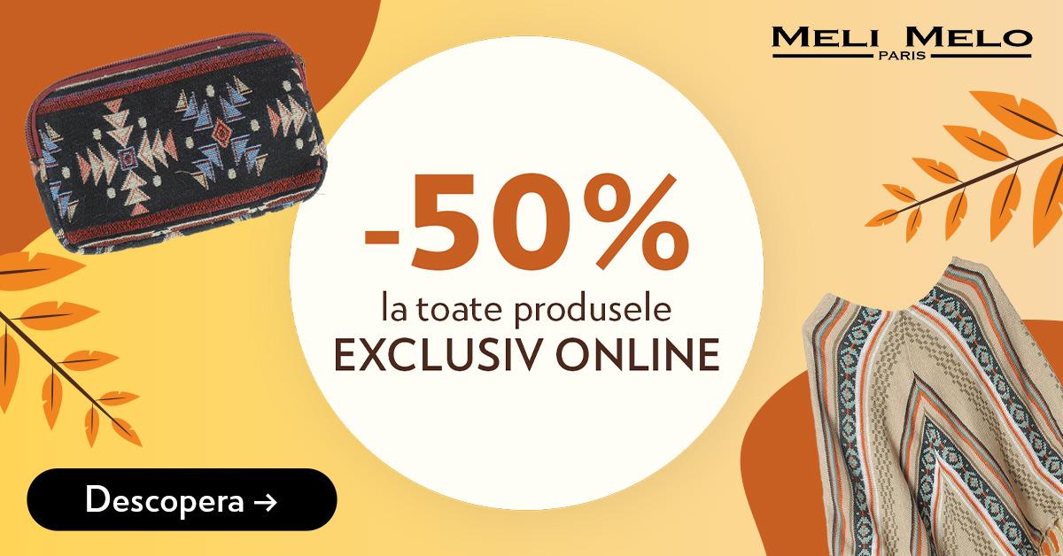 50% DISCOUNT la toate produsele Exclusiv Online pe MeliMeloParis